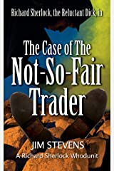 The Case of the Not-So-Fair Trader (A Richard Sherlock Whodunit Book 1) Kindle Edition