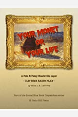 Your Monet or Your Life: A Golden Age Radio Play (The Social Blue Book Dispatches) Kindle Edition