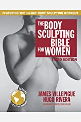 The Body Sculpting Bible for Women, Third Edition Paperback