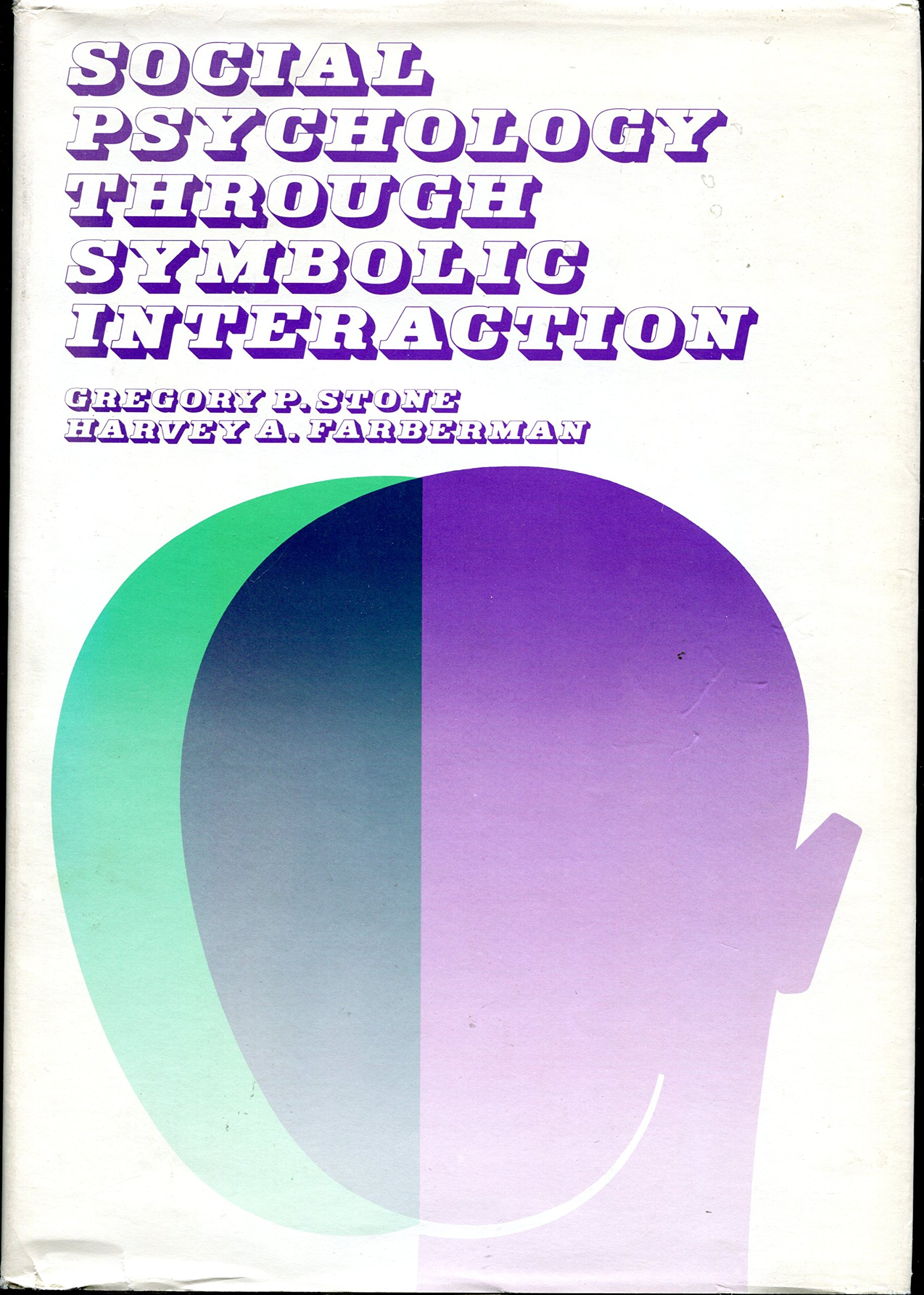 Social psychology through symbolic interaction h a stone g p social psychology through symbolic interaction h a stone g p farberman amazon books biocorpaavc Choice Image