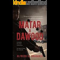 MATAR A DAWOOD (la historia real del terrorista