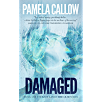 DAMAGED: A Kate Lange Thriller (The Kate Lange Thriller Series Book 1)