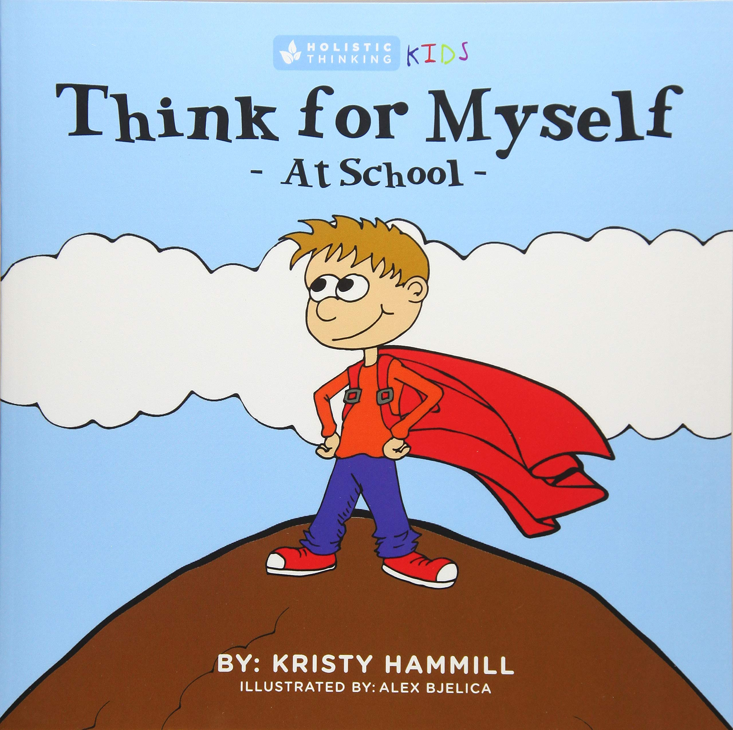 Think For Myself At School: Holistic Thinking Kids (Volume 2) ebook