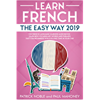 Learn French The Easy Way 2019: The French Language Learning Audiobook - Learn New Vocabulary Words and Phrases Fast For Beginners While Killing Time In Your Car (English Edition)