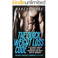 The Quick Weight Loss Code: A science based weight loss program for busy men & women  (Includes exercises to burn belly fat fast)