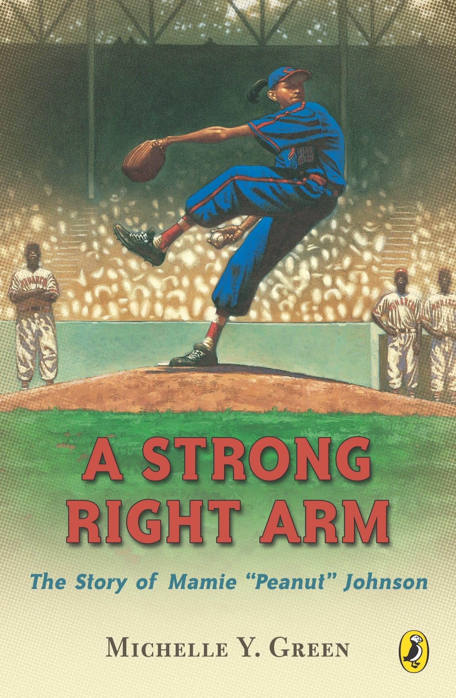 "A Strong Right Arm: The Story of Mamie ""Peanut"" Johnson pdf"