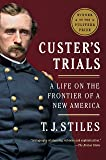 Custer's Trials: A Life on the Frontier of a New