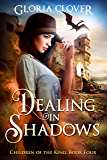 Dealing in Shadows (Children of the King Book 4)