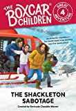 The Shackleton Sabotage (The Boxcar Children Great Adventure Book 4)