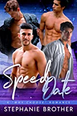 Speed Date: A Why Choose Romance (Dating) Kindle Edition