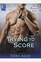 Trying to Score: An Assassins Novel (The Assassins Series Book 2) Kindle Edition