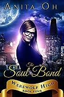The Soul Bond (Werewolf High Book 4) (English