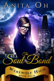 The Soul Bond (Werewolf High Book 4)