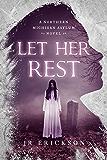 Let Her Rest: A Northern Michigan Asylum Novel