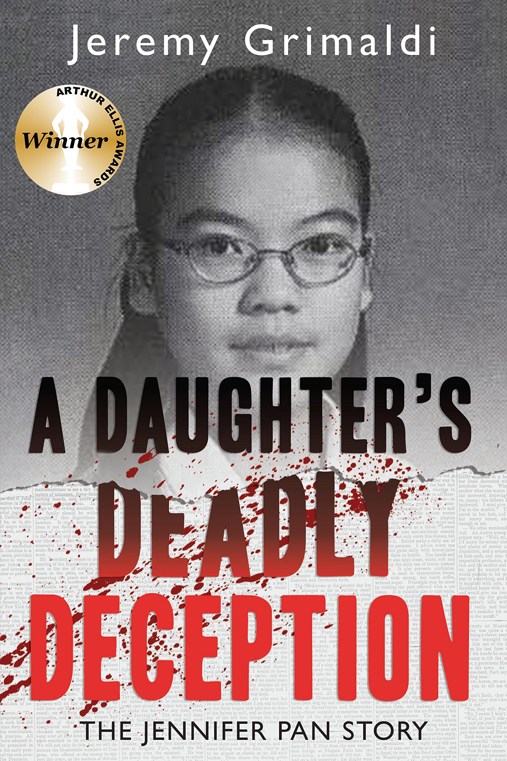 A Daughter's Deadly Deception: The Jennifer Pan Story: Jeremy Grimaldi:  9781459735248: Books  Amazon