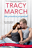 The Practice Proposal: A Suddenly Smitten Novel