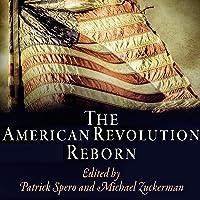 The American Revolution Reborn