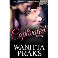 The Billionaire's Twisted Love Book 1: Captivated by You