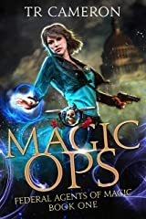 Magic Ops: An Urban Fantasy Action Adventure (Federal Agents of Magic Book 1) Kindle Edition