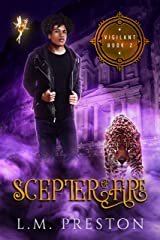 Scepter Of Fire (The Vigilant Book 2) Kindle Edition