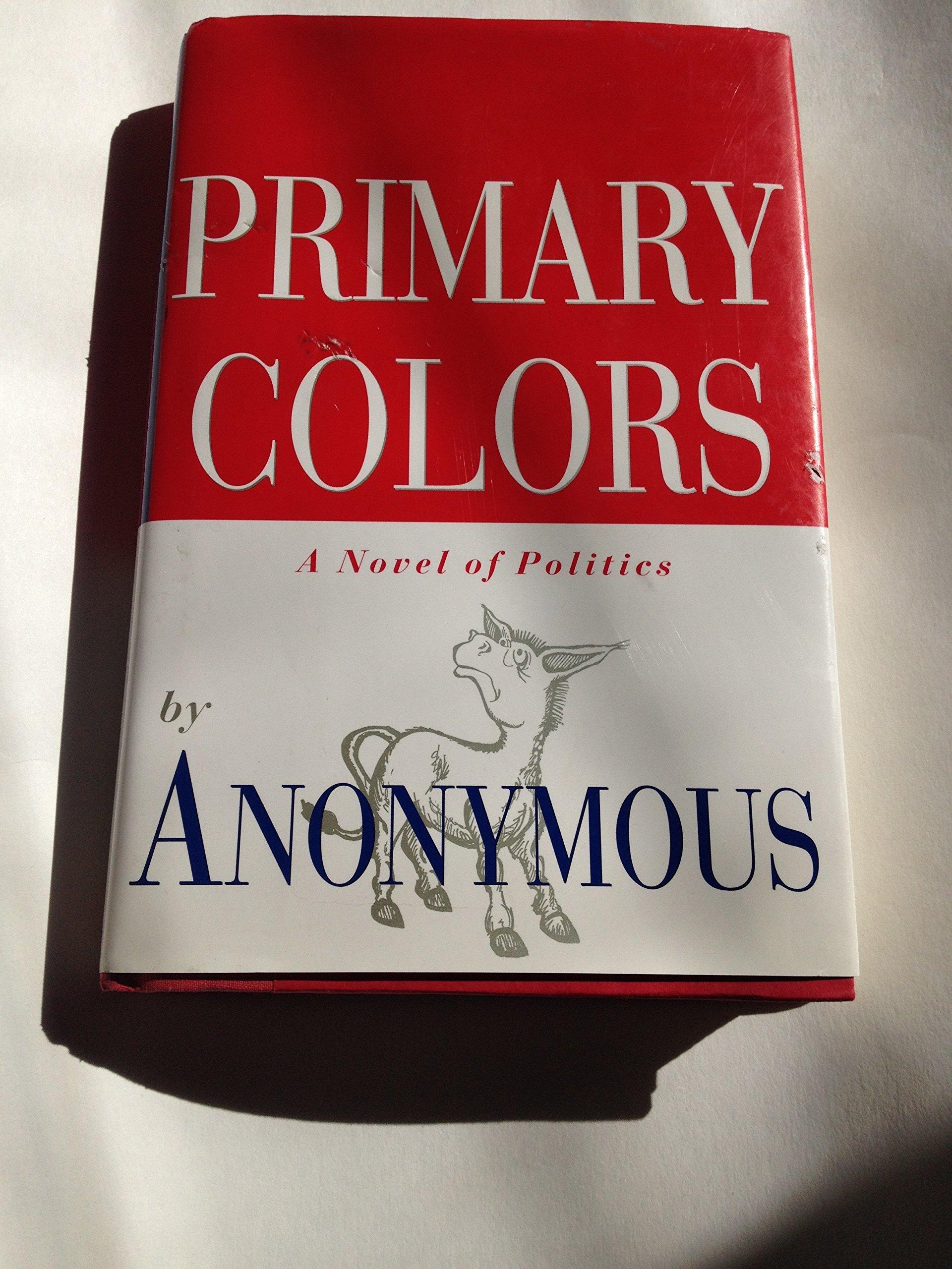Primary Colors: Joe Klein (Anonymous): 9780679448594: Amazon.com: Books