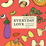 Everyday Love - A Mother's Guide to Healthy Cooking For Kids