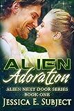 Alien Adoration: SciFi Alien Romance (Alien Next Door Book 1)