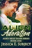 Alien Adoration (Alien Next Door Book 1)