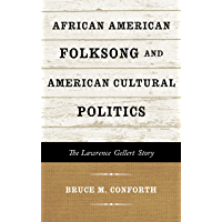 African American Folksong and American Cultural Politics: The Lawrence Gellert Story (American Folk Music and Musicians… book cover