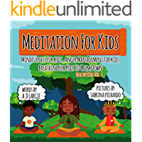 Meditation For Kids: Mindfulness for Kids: Anger Management for Kids: Breathing for Kids To Calm Down (Healthy Kids Book 1)