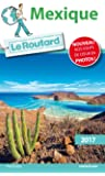 Guide du Routard Mexique 2017