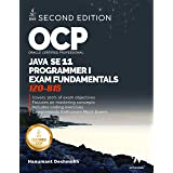 OCP Oracle Certified Professional Java SE 11 Programmer I Exam Fundamentals 1Z0-815: Study guide for passing the OCP Java 11