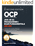 OCP Oracle Certified Professional Java SE 11 Programmer I Exam Fundamentals 1Z0-815: Study guide for passing the OCP…