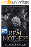 Who Is The Real Mother?: Book One in the Eidel's Story Series