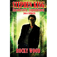 Stephen King: Unpublished, Uncollected – 2014 Update: STEPHEN KING: UNCOLLECTED, UNPUBLISHED 2014 UPDATE to the FOURTH REVISED and EXPANDED EDITION!