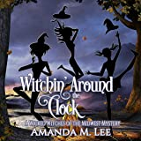 Witchin' Around the Clock: Wicked Witches of the Midwest, Book 15