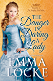 The Danger in Daring a Lady (The Naughty Girls Book 6)