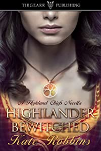 Highlander Bewitched: A Highland Chiefs Novella, #1