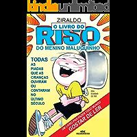 O Livro do Riso do Menino Maluquinho: Todas as Piadas que as Crianças Ouviram ou Contaram no Último Século (Coleção Menino Maluquinho)