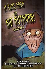 It Came From the Kid Authors! Episode 1 (The Kid Authors Project)