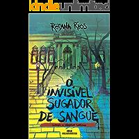 O Invisível Sugador de Sangue (Os Sinistros Livro 1)