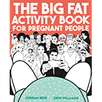 The Big Fat Activity Book for Pregnant People (Gift Books)