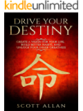 Drive Your Destiny: Create a Vision for Your Life, Build Better Habits for Wealth and Health, and Unlock Your Inner…