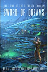 Sword of Dreams (The Reforged Trilogy Book 2) Kindle Edition
