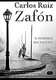 A sombra do vento: Nova edição (O Cemitério dos Livros Esquecidos)