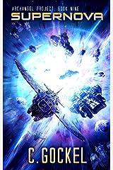 Supernova: Archangel Project. Book Nine Kindle Edition