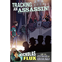 Tracking an Assassin! (Nickolas Flux History Chronicles)