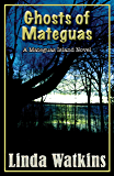 Ghosts of Mateguas: A Mateguas Island Novel