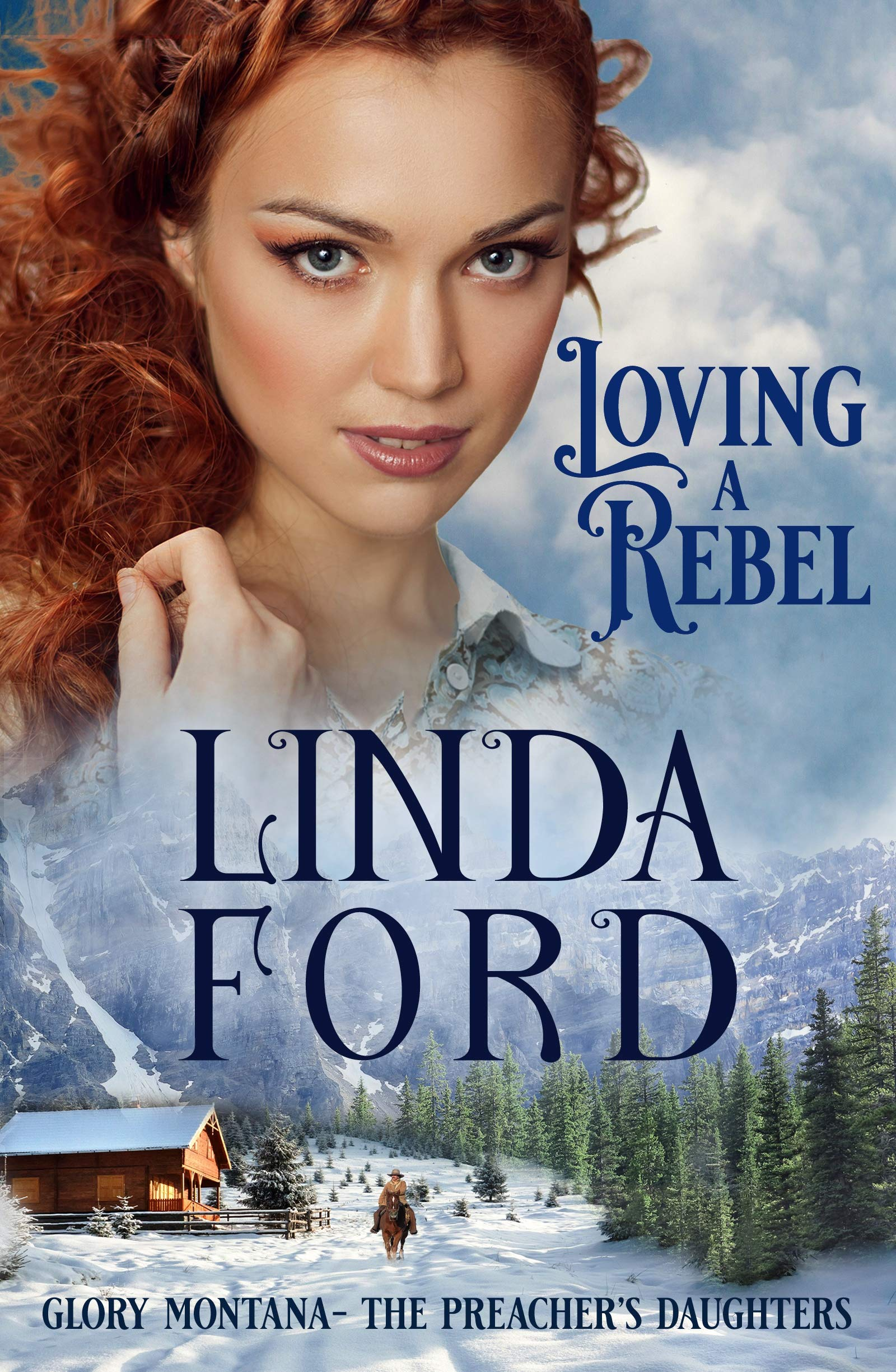Loving A Rebel  The Preacher's Daughters  Glory Montana Book 1   English Edition