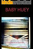 Baby Huey: A Cautionary Tale of Addiction